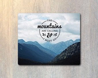 The Mountains Are Calling Mouse Pad - The Mountains Are Calling & I Must Go - Computer or Office Work Station Decor
