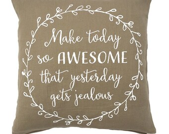 "Funny quote throw pillow - ""Make today so awesome"" 