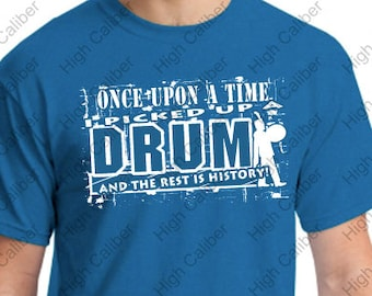 Once Upon a Time I Picked up a Drum Tee