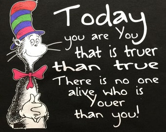 Custom T-Shirt: Today you are you ...