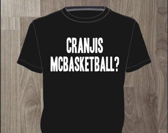 Cranjis McBasketball? Men's T-shirt Impractical Jokers Fan Made Shirt (#58)