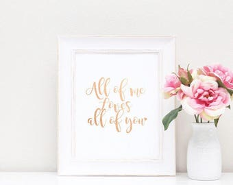 All of me loves all of you - Rose Gold Print