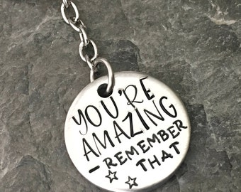 You're Amazing keyring, Friendship gift, handstamped keyring, stocking filler, best friends gift, gift for colleague, gift for friends,