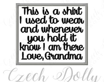 This is a shirt I used to wear Love Grandma Iron On or Sew On Patch Memorial Memory Patch for Shirt Pillows