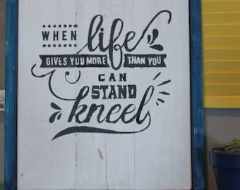 When Life Gives you More than you Can Stand | Handpainted Wood Sign