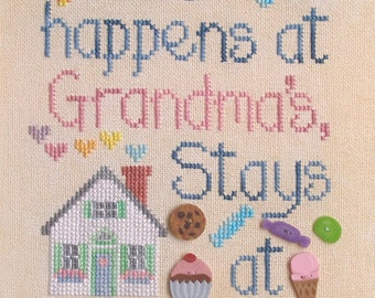 WHAT HAPPENS at GRANDMA'S; Instant downloadable pattern for Cross Stitch; Cute design for Grandmother