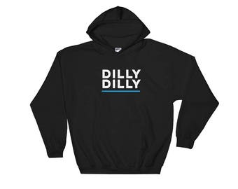 Dilly Dilly Hooded Sweatshirt