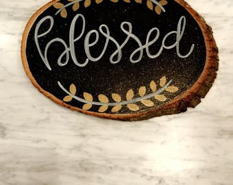 Blessed Wood Slice / Wood Plaque