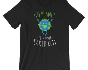 Go planet Earth - Make everyday - Earth day - No planet B - Im with her - There is no planet - Love your mother - Save the earth - Save our