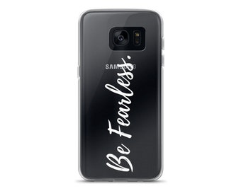 Be Fearless Phone Case Feminist Phone Cases Feminism Samsung Phone Cases Galaxy Cover Girl Power Women Quotes Empowerment Case Clear