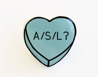 A/S/L? Age Sex Location - Anti Conversation Blue Heart Pin Brooch Badge