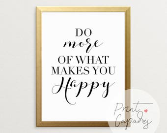 Do More Of What Makes You Happy, Printable Art, Typography Poster, Wall Decor, Do What You Love, Motivational Quotes, Inspirational Wall Art