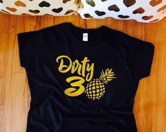Dirty 30 shirts, Dirty thirty shirts, dirty 30, 30th birthday shirt, 30th birthday her, her 30th birthday shirts, dirty 30 squad shirts