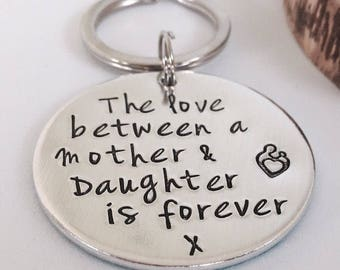Mother and Daughter Gift, The love between a Mother and Daughter is Forever, Mum Keyring, Mum Gift, From Daughter, Mom Keychain, Mom Gift