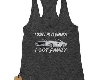 I Don't Have Friends I Got Family Racerback Tank Top for Women