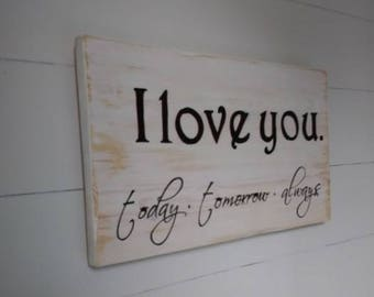 Master bedroom sign, I love you today, tomorrow, always, love sign, handpainted sign, romantic sign, romantic decor, master bedroom decor