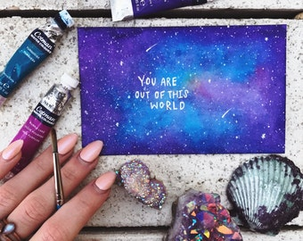 "Galaxy Greeting Card ""You are out of this world"""