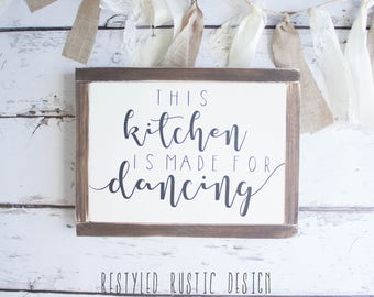 This Kitchen Is For Dancing, Kitchen Sign, Kitchen Decor, Dancing, Farmhouse Kitchen, Farmhouse Sign, Farmhouse Style Sign