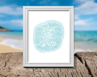 Beach Quote, Beach Digital Print, Beach Art Print, inspirational Quote, Home Decor, Wall Art Poster, Seize the Day, Seas the Day