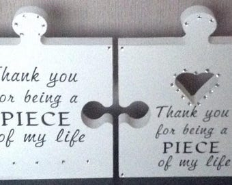 Thank you for being a piece of my life. Free standing jigsaw piece