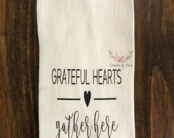 Grateful hearts gather here flour sack towel
