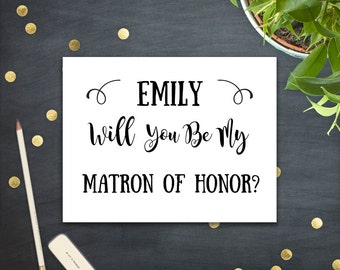 Printable Will You Be My Matron of Honor? Personalized Bridesmaid, Flower Girl card, Printable Calligraphy wedding card DIY Digital download