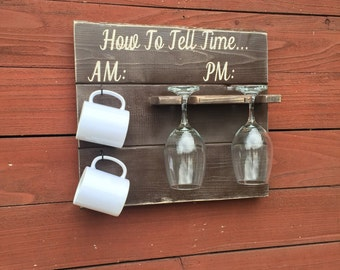 ON SALE Wine rack - Funny Wine glass holder - coffee mug holder - how to tell time am pm sign - wine glass coffee mug rack - christmas gift