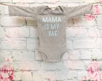 Mama is my BAE