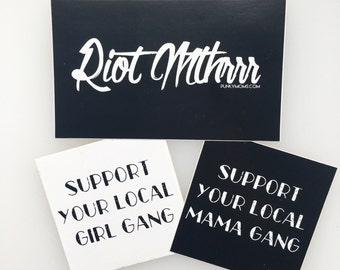 Sticker Pack Combo. Riot Mthrrr. Support Your Local Girl Gang and Mama Gang. Feminist, Feminism, riot grrrl, punk, monochrome, punk rock mom