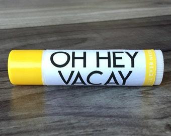 OH HEY VACAY Lip Balm - Banana / Coconut / Pineapple - All Natural - Handmade