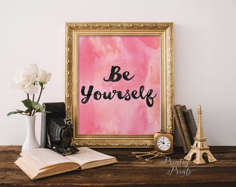 Printable Quote,Inspirational quote,Be yourself,wall art decor poster,hand-lettered,calligraphy typography INSTANT DOWNLOAD