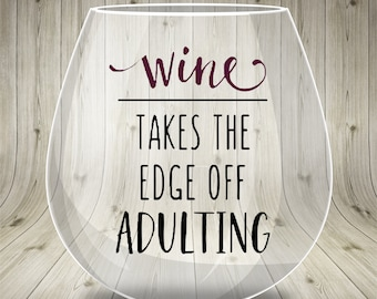 Wine - Takes the edge off Adulting - Decal