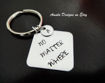 Quote keychain, no matter where, bridesmaid keychain, bridesmaid gift, friend keychain, best friend keychain, sister keychain, personalized
