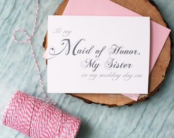 To My Maid of Honor, My Sister On My Wedding Day Eve Card | Sweet Wedding Stationery | Beautiful Wedding Cards | Card for Sister | Thank You
