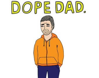 Father's Day - Dope Dad!