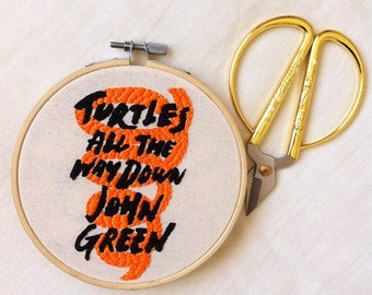 Turtles all the way down / John Green / Bibliophile / Book cover / embroidery hoop /
