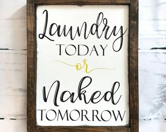 Laundry sign- Wood sign- Laundry room decor- Farmhouse style- Home decor- Painted- Naked tomorrow- Rustic decor- Wall decor- Modern