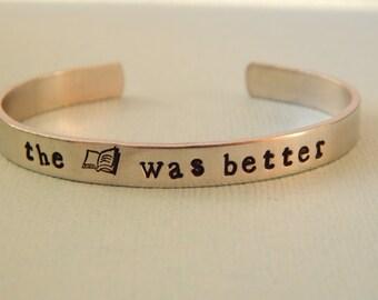 The Book Was Better Aluminum Cuff Bracelet, Gift Under 20 - Book Lover Gift