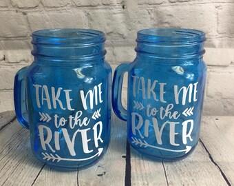 Take Me to the River Mason Jar Cup