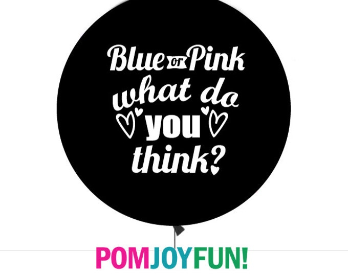 Blue or Pink What do You Think? Gender Reveal Balloon, ready to ship, Gender Reveal Ideas,  Confetti Filled Gender Reveal Balloon