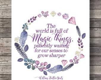 "The world is full of Magic things"" W B Yeats quote  - watercolor Printable hand lettering typography wall art"