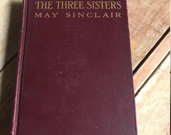 Antique The Three Sisters by May Sinclair