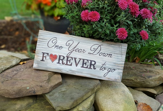 One year down forever to go with heart an anniversary sign