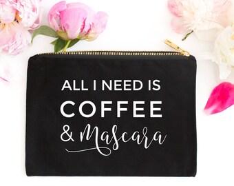 All I need is Coffee & Mascara Cosmetic Bag, Cosmetic Bag, Girlfriend Gifts, Makeup Bag
