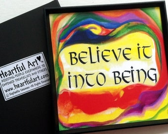 BELIEVE It Into BEING Law of Attraction Magnet Poster Print Gift Inspirational Quote Motivational Sayings Heartful Art by Raphaella Vaisseau