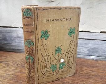 Antique Hiawatha- Song of Hiawatha- Henry W Longfellow- 1800s Vintage Books- Classic Books- Poems/Poetry- Hardcover- W B Conkey- Old Books