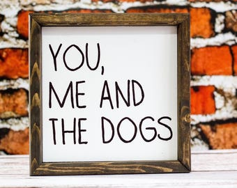 You Me And The Dog Lover Gift Dog Sign Dog Home Decor Pet Lover Gift For Her Dog Sign Farmhouse Decor Dog Sign Mantle Decor Farmhouse Sign