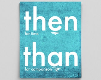 Grammar Then and Than Print English Teacher Gifts Classroom Office Decor Gifts for Teachers Typographic Print Editor Gifts Copywriter Funny