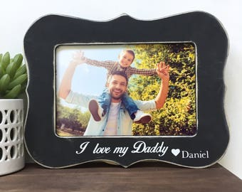 I love my daddy Personalized Picture Frame Gift // Personalized Gift // Baby Gift // Father's Day Gift // Gift from Child // For Dad
