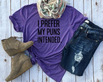 I Prefer My Puns Intended - Funny English Lover Tees